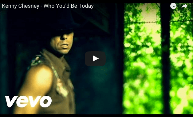 Kenny Chesney Who You'd Be Today lyrics ... - metrolyrics.com