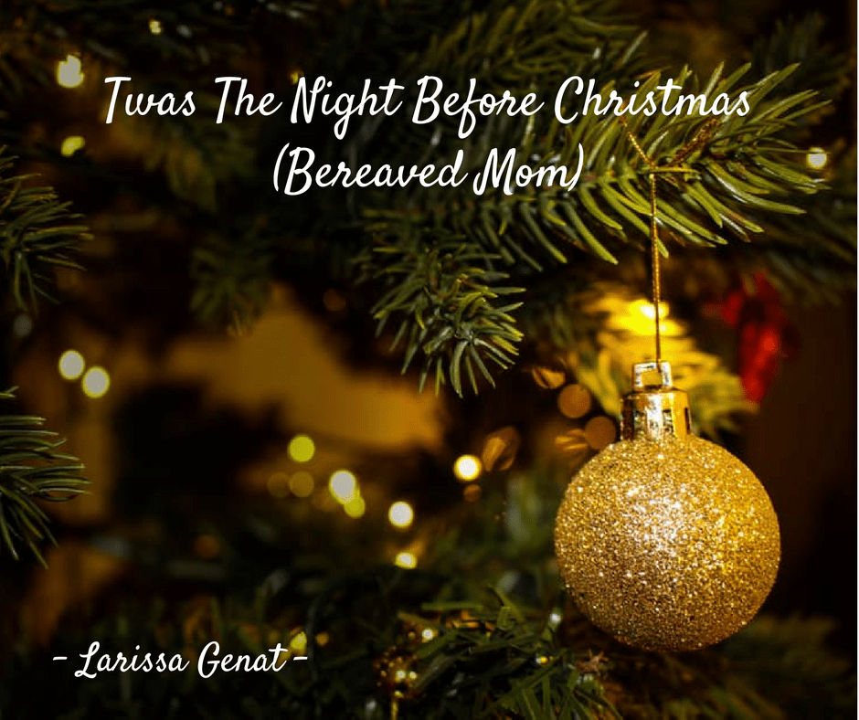 Twas The Night Before Christmas (Bereaved Mom)