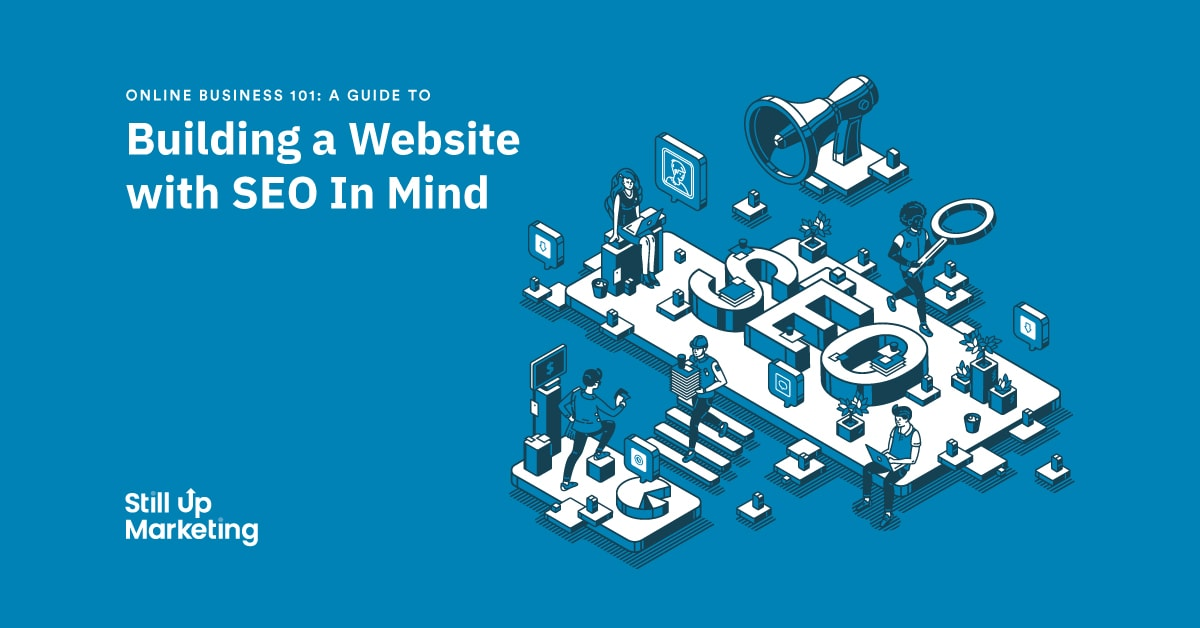 Online Business 101: A Guide to Building a Website with SEO in Mind