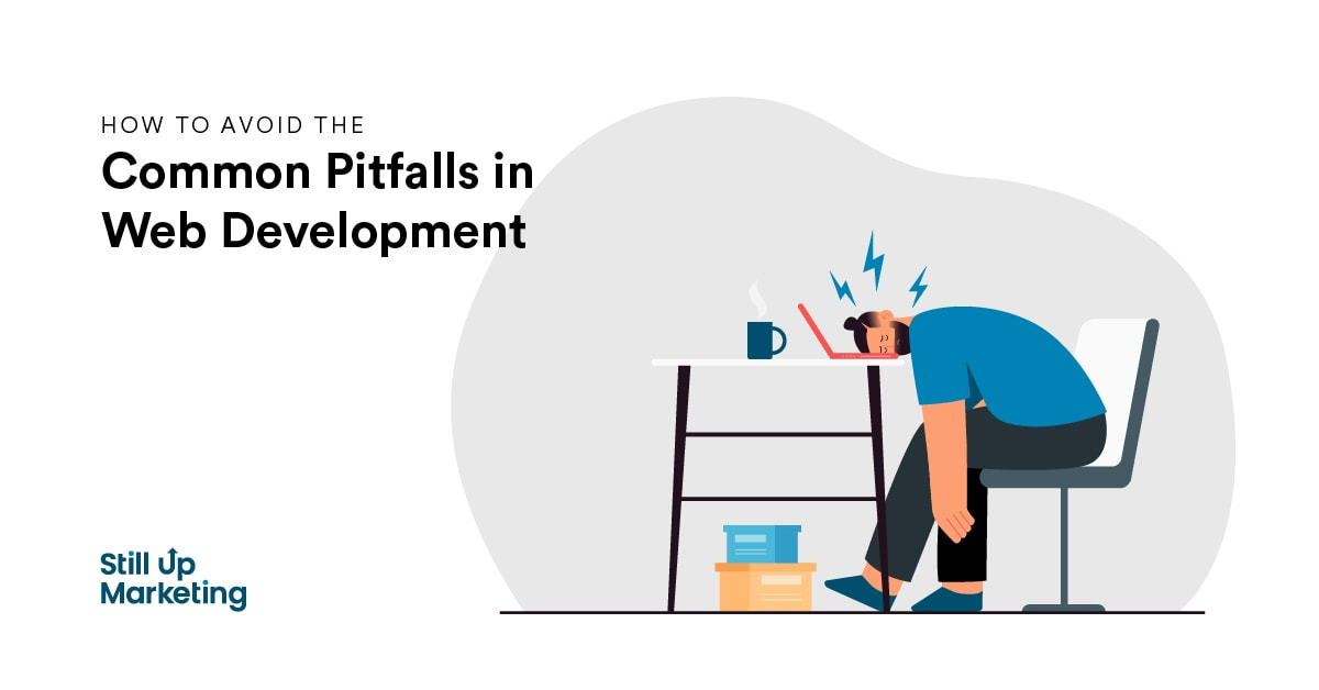 How To Avoid The Common Pitfalls in Web Development