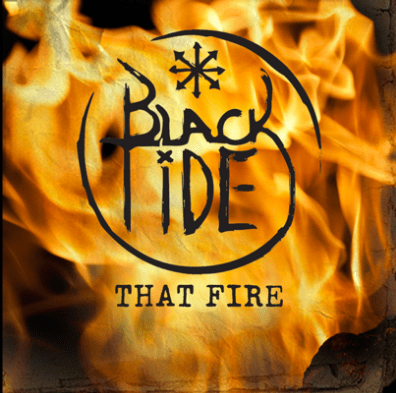 'THAT FIRE' BY BLACK TIDE OUT NOW