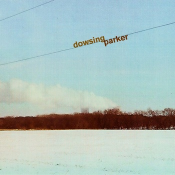 Dowsing/Parker Split EP out now