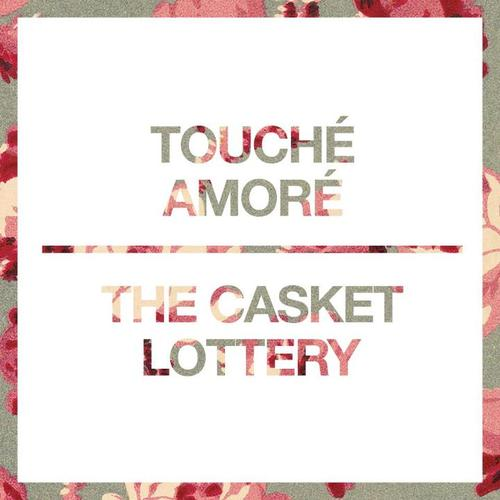 Touche Amore / The Casket Lottery split 7″
