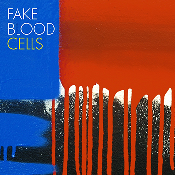 Fake Blood to release new album titled 'Cells'