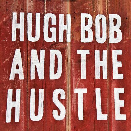 Album Review: Hugh Bob & The Hustle's Self-Titled Album