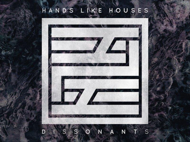 Album Review: Hands Like Houses 'Dissonants'