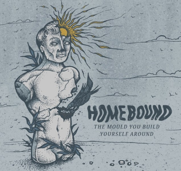 Album Review: Homebound 'The Mould You Build Yourself Around EP'