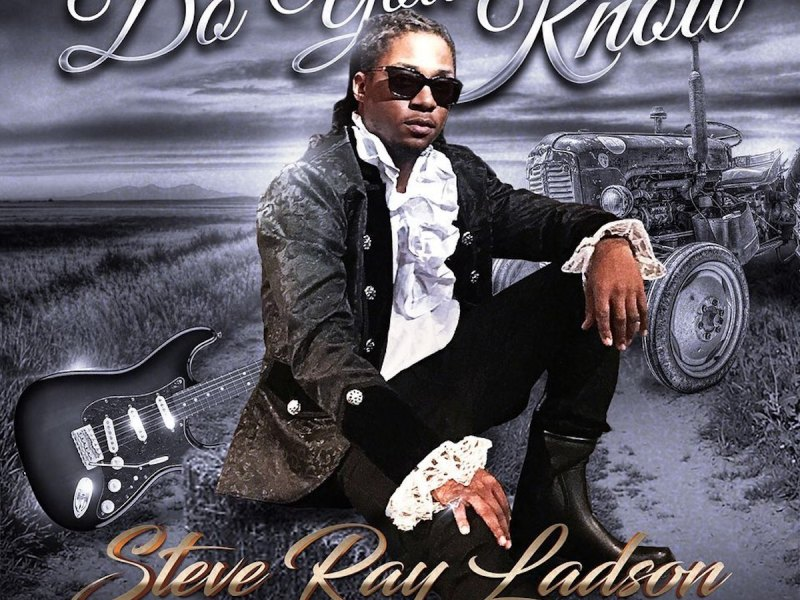 "Steve Ray Ladson releases new single ""Do You Know"""