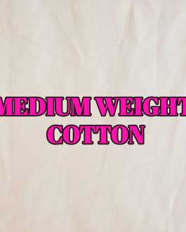 MEDIUM WEIGHT COTTON