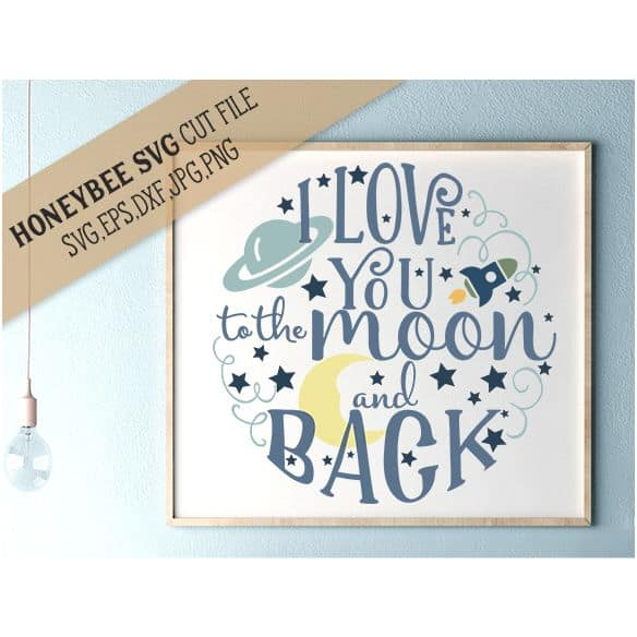 Download I Love You to the Moon SVG Cut File   Stitchtopia