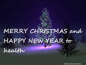 -MERRY CHRISTMAS and HAPPY NEW YEAR to health