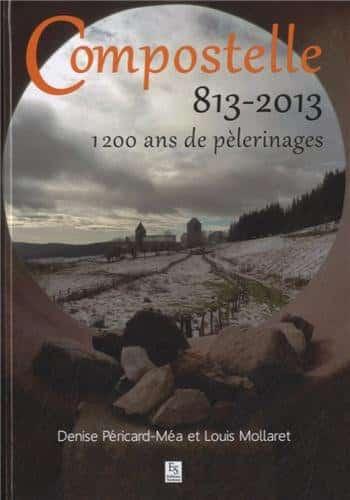 Compostelle 813-2013 - 1200 ans de pélerinages
