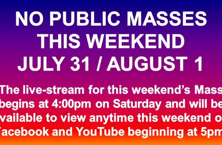 No Public Masses This Weekend – July 31/August 1