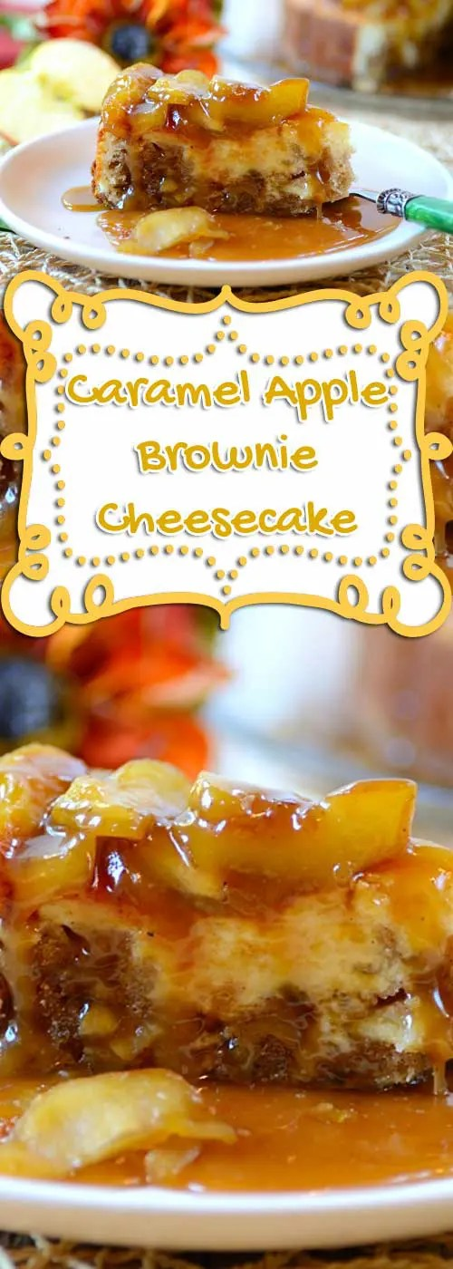 "Recipe for Caramel Apple-Brownie Cheesecake - This is a dessert that just screams ""It's fall, this is what you are wanting!""."