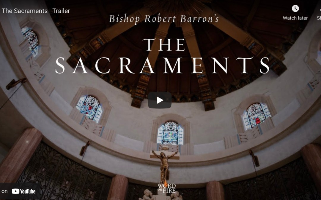 Summer Adult Education Series – The Sacraments by Bishop Barron