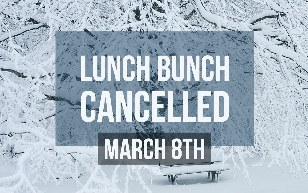 Lunch Bunch Cancelled 3/8