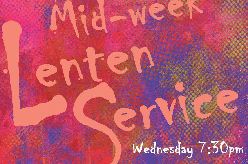 Mid-week Lenten Services Wed 7:30pm