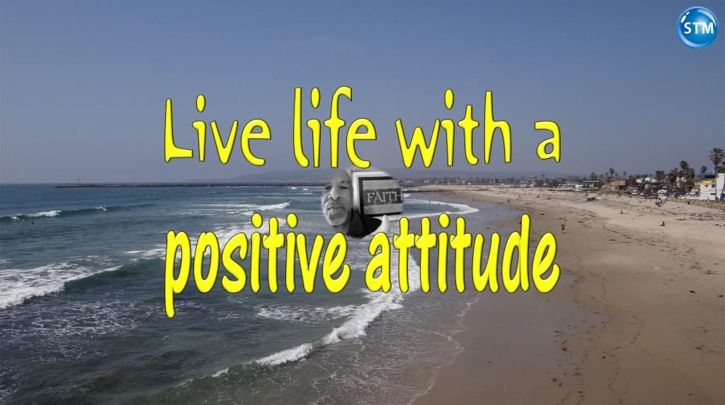Positive Attitude – You Can Adjust; Be Sure and Full of Hope