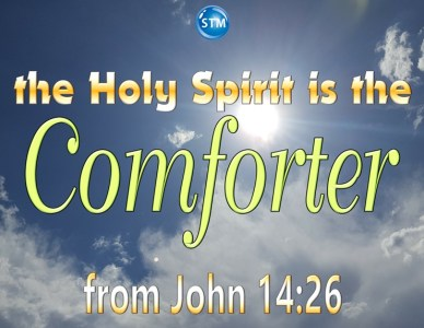 The Comforter is the Holy Spirit of God; Your Helper Forever