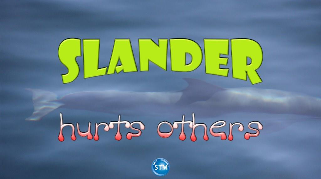 Slander – An Act of Hate and Not of Love