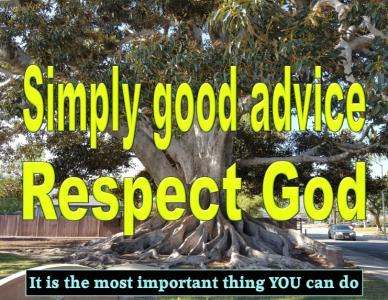 Respect God; It is Absolutely Good Advice For Life