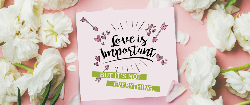 Love is important but it's not everything