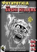 The Sushi killers // Φουντούκια