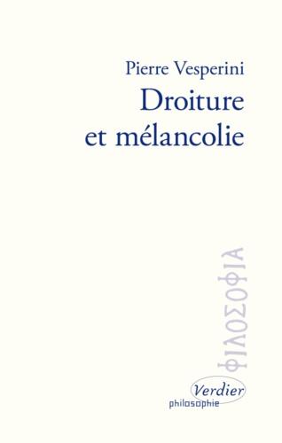 Droiture et mélancolie. Sur les écrits de Marc Aurèle