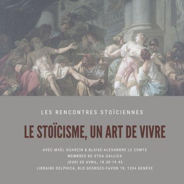 Les rencontres stoïciennes : le stoïcisme, un art de vivre