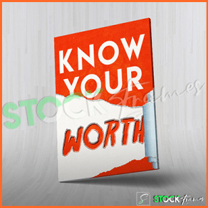 Canvas Prints Single Panels (Know Your Worth) – 18×24 etc.