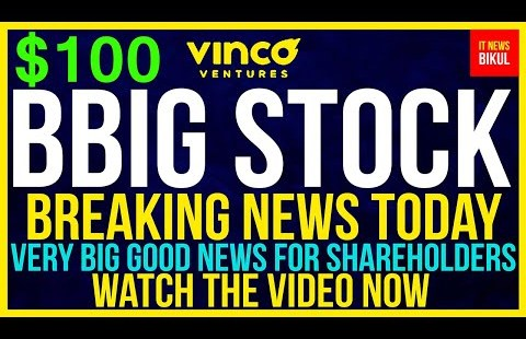BBIG Stock – Vinco Ventures Inc Stock Breaking News This day | BBIG Stock Tag Prediction | BBIG Stock