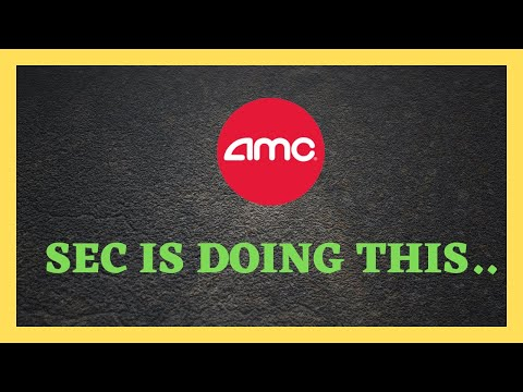 AMC STOCK SEC IS DOING THIS…