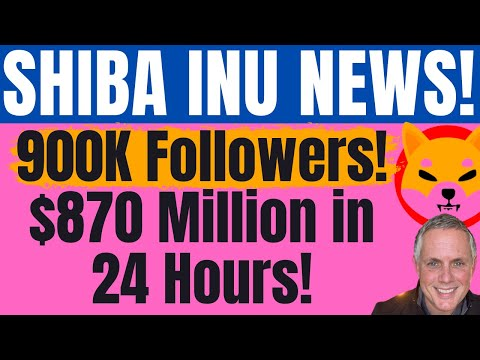 SHIBA INU TOKEN – $870 MILLION PUMPED IN – IN 24 HOURS! (SHIBA INU COIN NEWS TODAY)