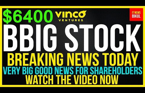 BBIG Stock – Vinco Ventures Inc Stock Breaking News At the present time   BBIG Stock Set up Prediction   BBIG Stock