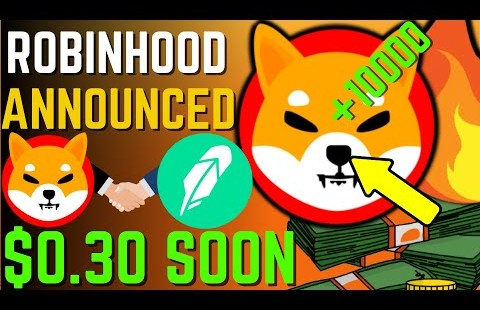 SHIBA INU COIN NEWS TODAY – ROBINHOOD TO ACCEPT SHIBA AND WILL REACH $0.3 – PRICE PREDICTION UPDATED