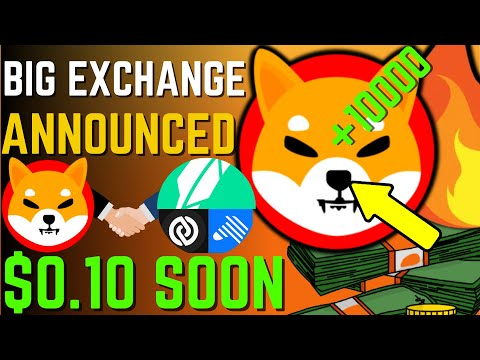 SHIBA INU COIN NEWS TODAY – MAJOR LISTING ANNOUNCED SHIBA WILL REACH $0.1 – PRICE PREDICTION UPDATED