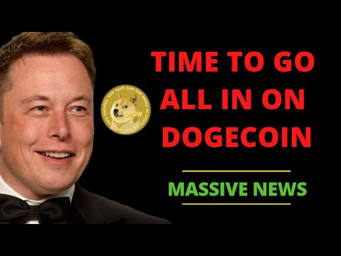 TIME TO GO ALL IN ON DOGECOIN! (HUGE UPDATE)   DOGECOIN NEWS