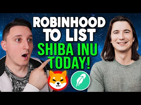 BREAKING NEWS ! SHIBA INU COIN TO BE LISTED ON ROBINHOOD TODAY!?  WILL IT HAPPEN !?