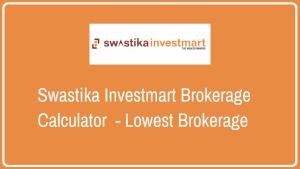 Swastika Investmart Brokerage Calculator