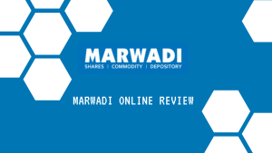Marwadi Online Review - Brokerage Charges, Margin, Demat Account, Platforms