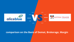 Alice Blue Online Vs Astha Trade Comparison: Demat, Brokerage, Margin
