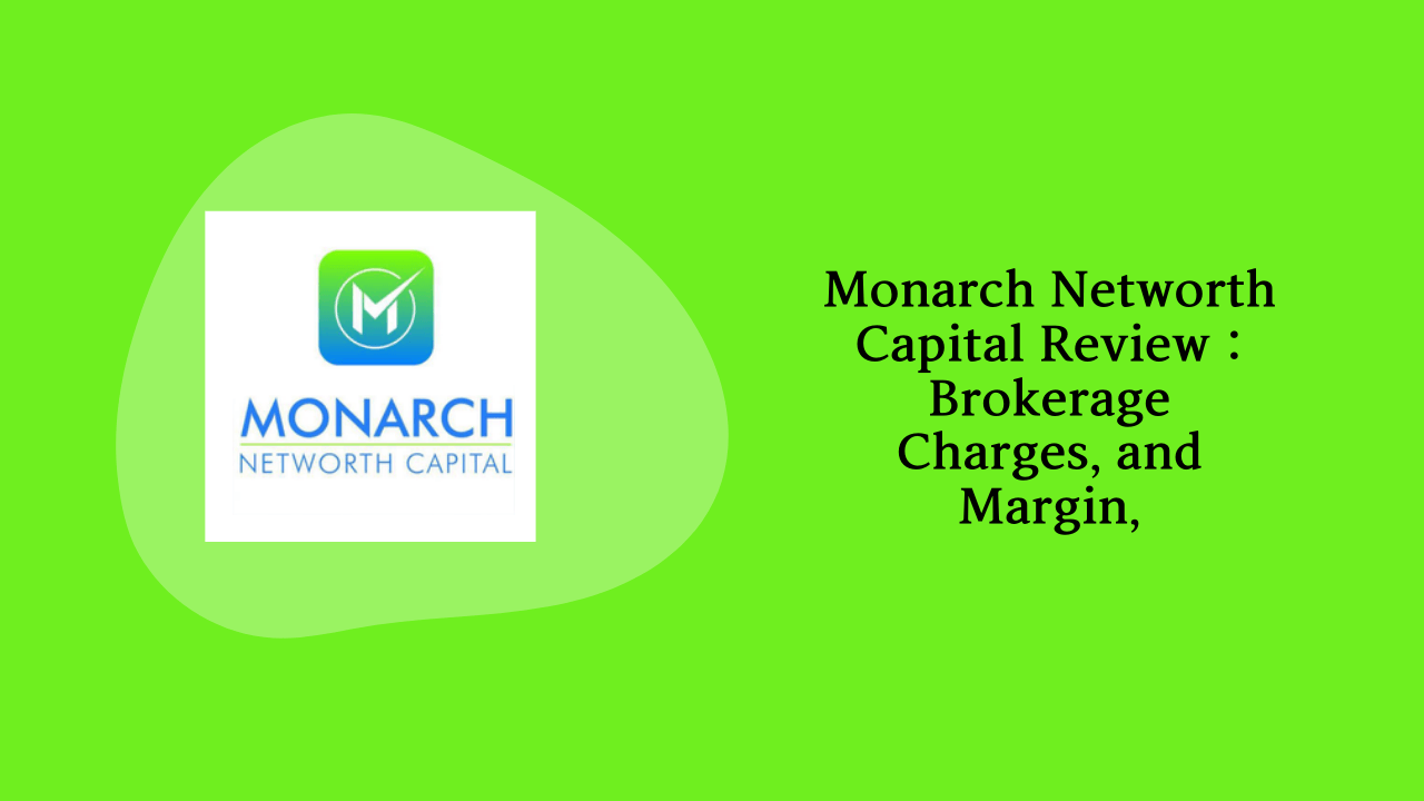 Monarch Networth Capital Review