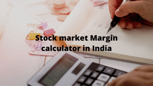 Stock Market Margin Calculator In India