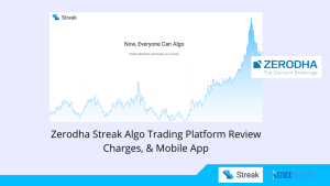 Zerodha Streak Algo Trading Platform Review - Charges, & Mobile App