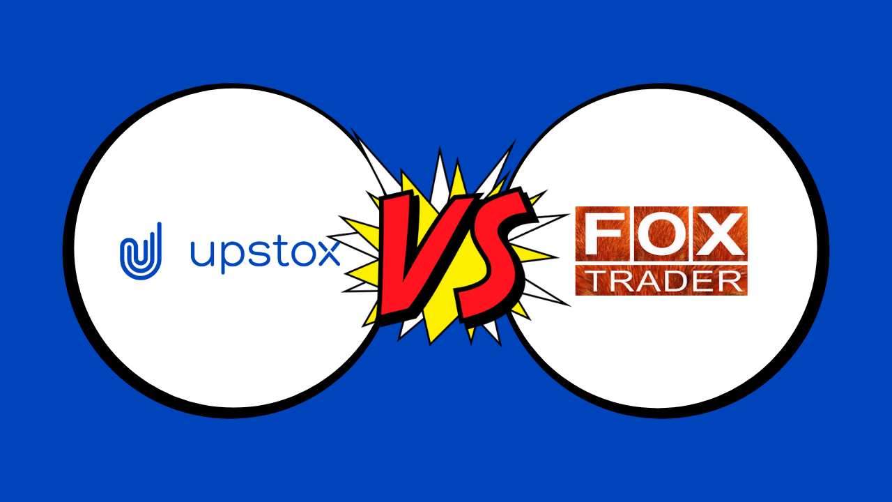 Upstox Pro Vs. Fox Trader