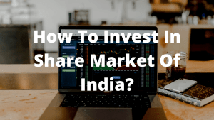 How To Invest In Share Market Of India – Stock Market Tips for Beginners