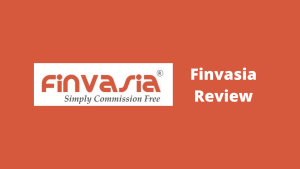 Finvasia Review - Services, Brokerage Charges, Margin, Demat Account, Platforms, Research Reports & More