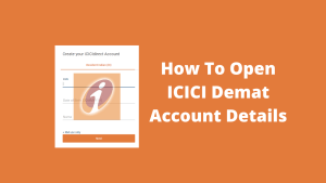 How To Open ICICI Demat Account - Step By Step Guide