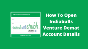 How To Open Indiabulls Venture Demat Account - Step By Step Guide
