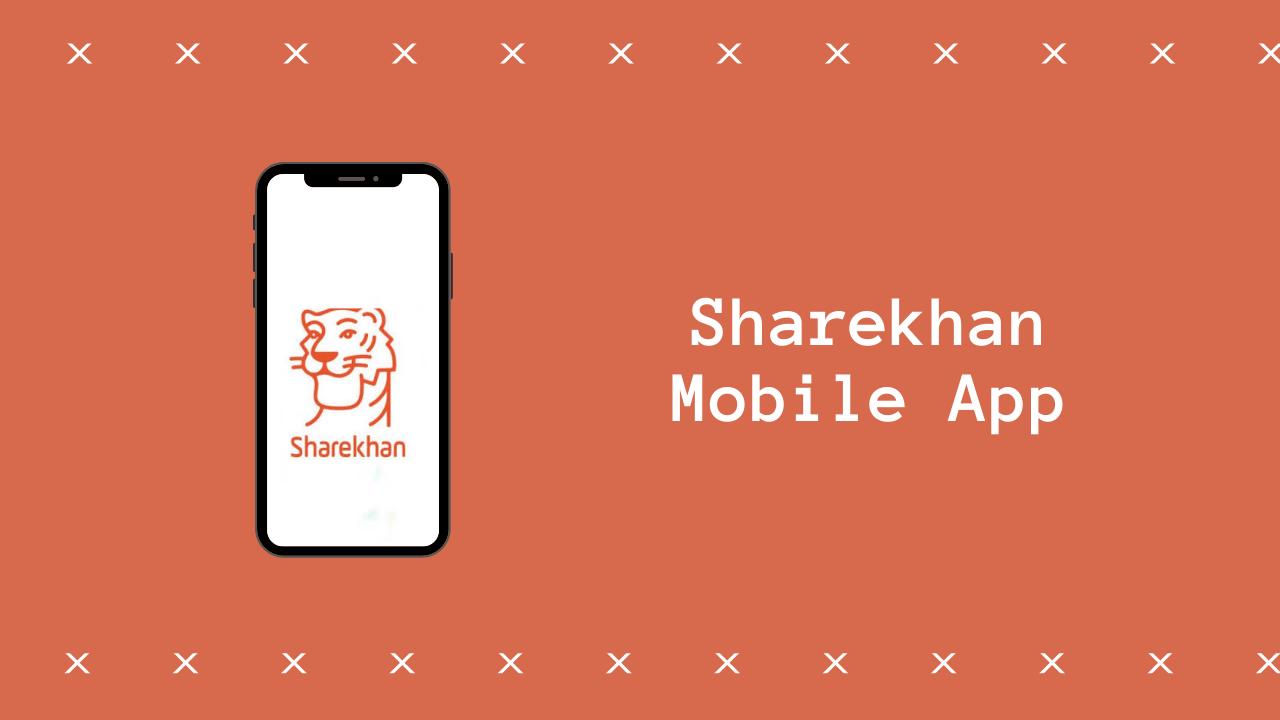 Sharekhan Mobile App